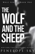 The Wolf and the Sheep - Wolf, #1 ebooks by Penelope Sky