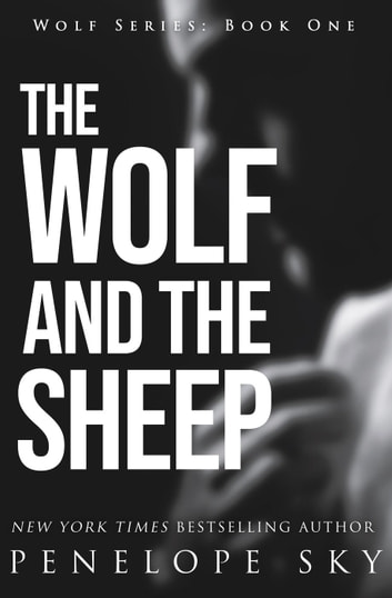 The Wolf and the Sheep - Wolf, #1 ebook by Penelope Sky