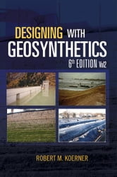 Designing with Geosynthetics - 6th Edition; Vol2 ebook by Robert M. Koerner