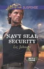 Navy Seal Security ebook by Liz Johnson