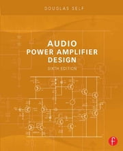 Audio Power Amplifier Design ebook by Douglas Self