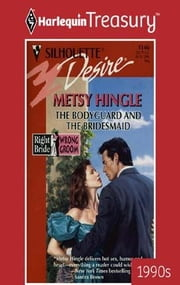 The Bodyguard and the Bridesmaid ebook by Metsy Hingle