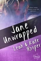 Jane Unwrapped ebook by Leah Rooper, Kate Rooper