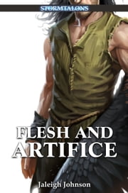 Flesh and Artifice - A Stormtalons Novel ebook by Jaleigh Johnson