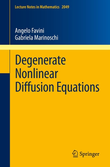 Degenerate Nonlinear Diffusion Equations ebook by Angelo Favini,Gabriela Marinoschi