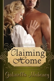 Claiming Home ebook by Gabriella Mahoney