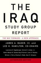 The Iraq Study Group Report eBook by The Iraq Study Group, James A. Baker, III,...