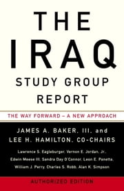 The Iraq Study Group Report ebook by The Iraq Study Group,James A. Baker, III,Lee H. Hamilton