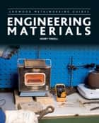 Engineering Materials ebook by Henry Tindell