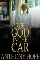 The God in the Car - A Novel ebook by