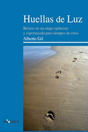 Huellas de Luz ebook by Alberto Gil Pardo