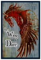 On a Wing and a Dare ebook by Linda Ulleseit