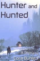 Hunter and Hunted ebook by Cora Buhlert