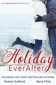 Holiday Ever After ebook by Los Angeles Romance Authors