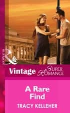 A Rare Find (Mills & Boon Vintage Superromance) (School Ties, Book 2) ebook by Tracy Kelleher