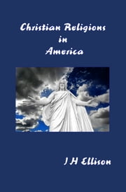 Christian Religions in America ebook by J H Ellison