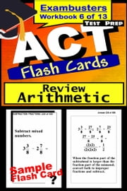 ACT Test Prep Arithmetic Review--Exambusters Flash Cards--Workbook 6 of 13 - ACT Exam Study Guide ebook by Kobo.Web.Store.Products.Fields.ContributorFieldViewModel