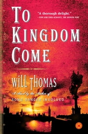 To Kingdom Come - A Novel ebook by Will Thomas