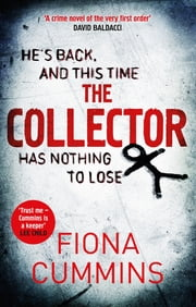 The Collector - The Bone-Chilling Thriller all the Crime Writers are Talking About ebook by Fiona Cummins