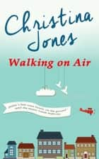 Walking on Air eBook by Christina Jones