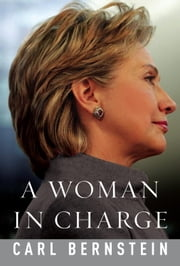 A Woman in Charge ebook by Carl Bernstein