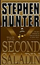 The Second Saladin ebook by Stephen Hunter