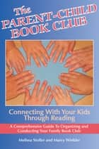 The Parent-Child Book Club: Connecting with Your Kids Through Reading ebook by Melissa Stoller,Marcy Winkler