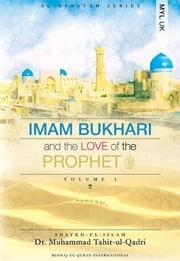 Imam Bukhari and the Love of the Prophet ebook by Muhammad Tahir-ul-Qadri