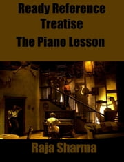 Ready Reference Treatise: The Piano Lesson ebook by Raja Sharma