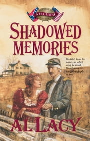 Shadowed Memories - Battles of Destin: Four ebook by Al Lacy