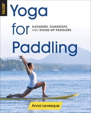 Yoga for Paddling ebook by Anna Levesque