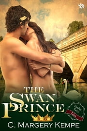The Swan Prince (Fresher Fairy Tales) ebook by C. Margery Kempe
