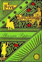 Phronsie Pepper (Illustrated) ebook by Margaret Sidney