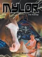 Mylor - The Kidnap ebook by Michael Maguire