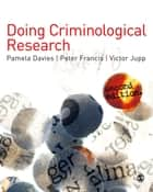 Doing Criminological Research ebook by Victor Jupp, Pamela Davies, Peter Francis