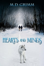 Hearts and Minds ebook by M.D. Grimm,Catt Ford