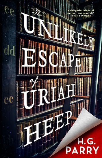 The Unlikely Escape of Uriah Heep ebook by H. G. Parry