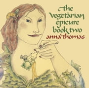 The Vegetarian Epicure Book Two - 325 Recipes ebook by Anna Thomas