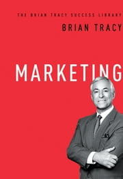 Marketing (The Brian Tracy Success Library) ebook by Brian Tracy