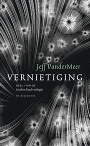 Vernietiging ebook by Jeff VanderMeer, Luud Dorresteyn