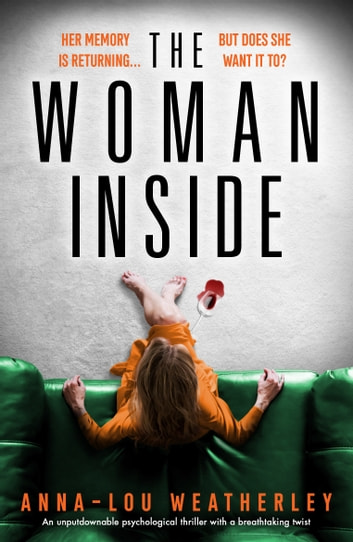The Woman Inside - An unputdownable psychological thriller with a breathtaking twist ebook by Anna-Lou Weatherley