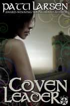 Coven Leader ebook by Patti Larsen