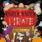 Knock Knock Pirate ebook by Caryl Hart, Nick East