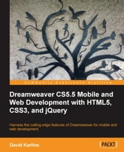 Dreamweaver CS5.5 Mobile and Web Development with HTML5, CSS3, and jQuery ebook by David Karlins