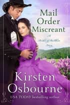 Mail Order Miscreant - Brides of Beckham, #29 ebook by