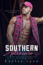 Southern Pleasure ebook by Kaylee Ryan