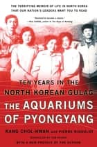The Aquariums of Pyongyang ebook by Chol-hwan Kang,Pierre Rigoulot