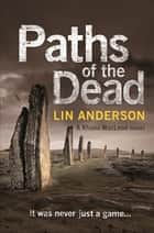 Paths of the Dead ebook by Lin Anderson