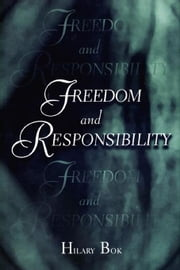 Freedom and Responsibility ebook by Bok, Hilary