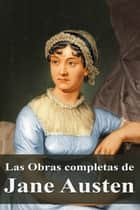 Las Obras completas de Jane Austen ebook by Jane Austen